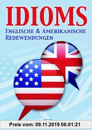 Gebr. - IDIOMS englische und amerikanische Redewendungen: Englische und Amerikanische Redenwendungen