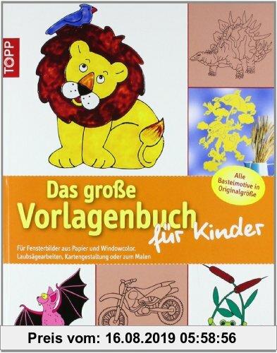 Gebr. - Das große Vorlagenbuch für Kinder: Für Fensterbilder aus Papier und Windowcolor / Alle Bastelmotive in Originalgröße