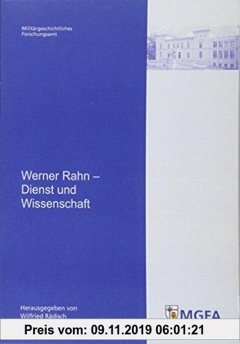 Gebr. - Werner Rahn – Dienst und Wissenschaft: Mit Beitr. von Hans Frank, Werner Rahn und Michael Salewski (Potsdamer Schriften des Zentrums für Milit