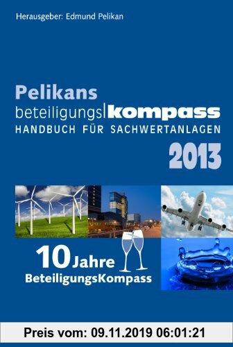 Gebr. - BeteiligungsKompass 2013: Handbuch für Sachwertanlagen