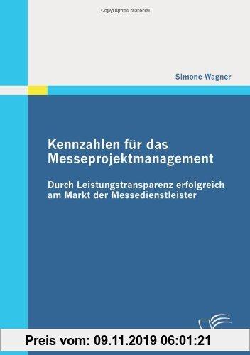 Gebr. - Kennzahlen für das Messeprojektmanagement: Durch Leistungstransparenz erfolgreich am Markt der Messedienstleister