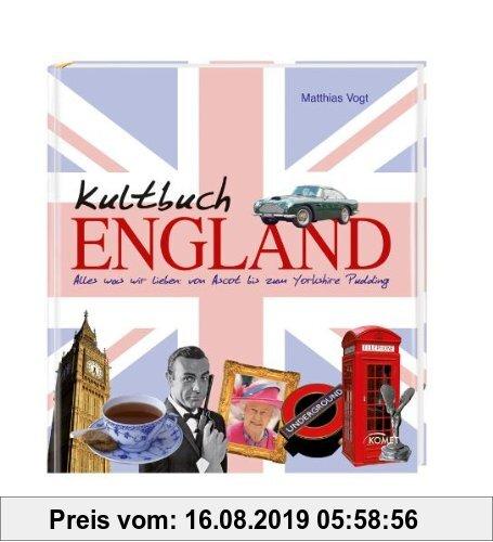 Gebr. - Kultbuch England - Alles was wir lieben: von Ascot bis zum Yorkshirepudding