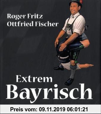 Gebr. - Extrem Bayrisch