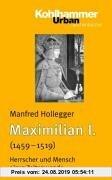 Gebr. - Maximilian I. (1459-1519): Herrscher und Mensch einer Zeitenwende (Urban-Taschenbucher)