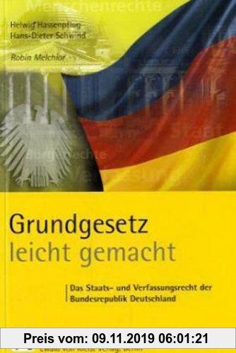 Gebr. - Grundgesetz leicht gemacht. Das Staats- und Verfassungsrecht der Bundesrepublik Deutschland