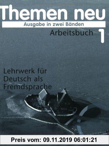 Gebr. - Themen neu, 2 Bde., Arbeitsbuch, neue Rechtschreibung: Lehrwerk für Deutsch als Fremdsprache: Arbeitsbuch 1