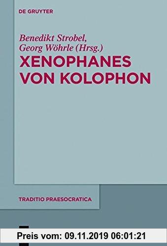 Gebr. - Xenophanes von Kolophon (Traditio Praesocratica, Band 3)
