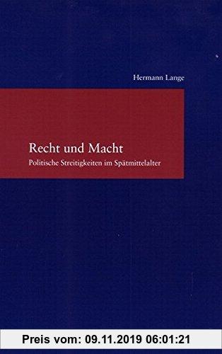 Gebr. - Recht und Macht: Politische Streitigkeiten im Spätmittelalter (Studien zur Europäischen Rechtsgeschichte)