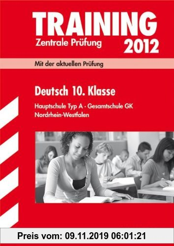 Gebr. - Training Abschlussprüfung Hauptschule Nordrhein-Westfalen; Deutsch 10. Klasse 2012; Mit der aktuellen Prüfung. Hauptschule Typ A · Gesamtschul