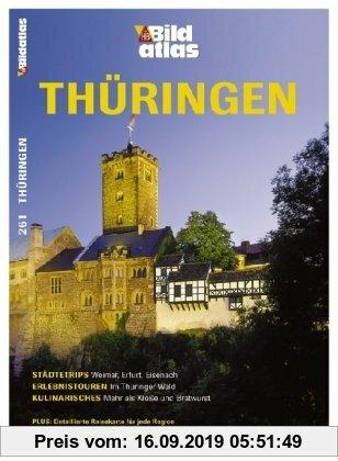Gebr. - Bildatlas Thüringen: Städtetrips: Weimar, Erfurt, Eisenach. Erlebnistouren: Im Thüringer Wald. Kulinarisches: Mehr als Klöße und Bratwurst