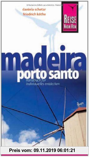 Gebr. - Reise Know-How Madeira, Porto Santo: Reiseführer für individuelles Entdecken