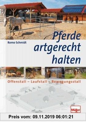 Gebr. - Pferde artgerecht halten: Offenstall - Laufstall - Bewegungsstall