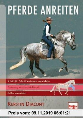 Gebr. - Pferde anreiten: Schritt für Schritt Vertrauen entwickeln - Fehler vermeiden