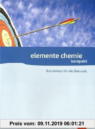 Gebr. - Elemente Chemiekompakt. Grundwissen für die Oberstufe
