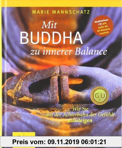 Gebr. - Mit Buddha zu innerer Balance (mit Audio-CD): Wie Sie aus der Achterbahn der Gefühle aussteigen (GU Einzeltitel Lebenshilfe)
