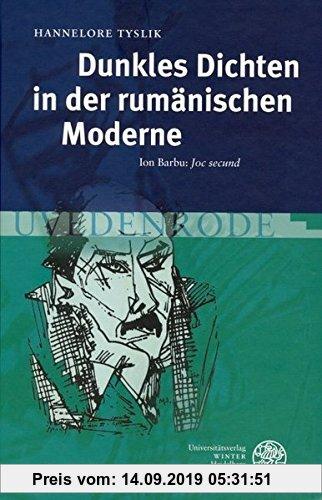 Gebr. - Dunkles Dichten in der rumänischen Moderne: Ion Barbu: 'Joc secund' (Studia Romanica)