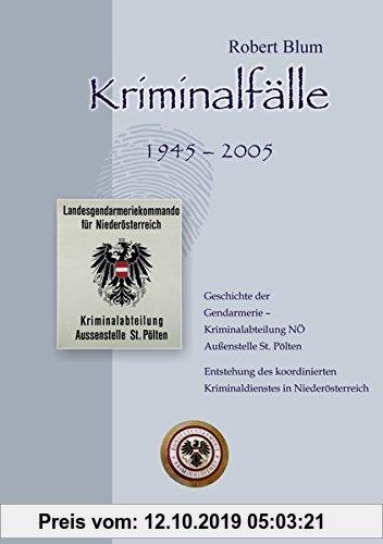 Gebr. - Kriminalfälle 1945-2005: Geschichte der Gendarmerie - Kriminalabteilung NÖ