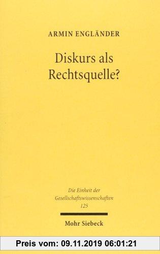 Gebr. - Diskurs als Rechtsquelle?: Zur Kritik der Diskurstheorie des Rechts (Einheit der Gesellschaftswissenschaften)