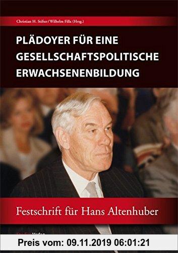 Gebr. - Plädoyer für eine gesellschaftspolitische Erwachsenenbildung: Festschrift für Hans Altenhuber