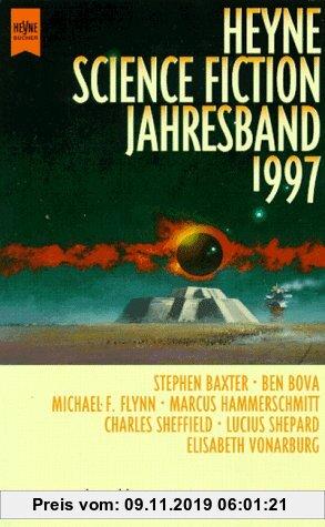 Gebr. - Der große Heyne Science Fiction Jahresband 1997. 7 Romane und Erzählungen prominenter SF- Autoren.