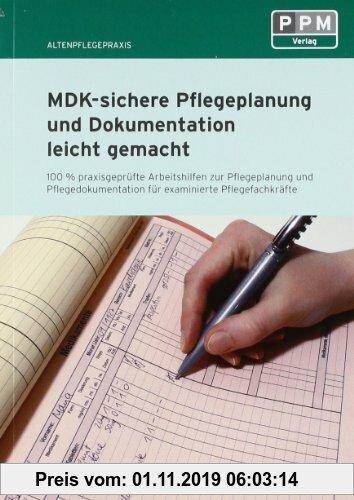 Gebr. - MDK-sichere Pflegeplanung und Dokumentation leicht gemacht: 100% praxisgeprüfte Arbeitshilfen zu Pflegeplanung, und Pflegedokumentation für ex