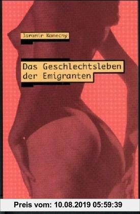 Gebr. - Das Geschlechtsleben der Emigranten: Erzählungen