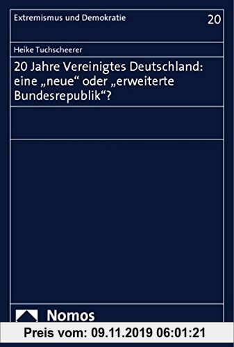 Gebr. - 20 Jahre vereinigtes Deutschland: eine neue oder erweiterte Bundesrepublik? (Extremismus und Demokratie)