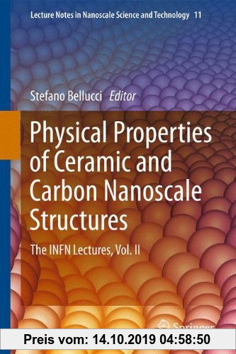 Gebr. - Physical Properties of Ceramic and Carbon Nanoscale Structures: The INFN Lectures, Vol. II (Lecture Notes in Nanoscale Science and Technology)