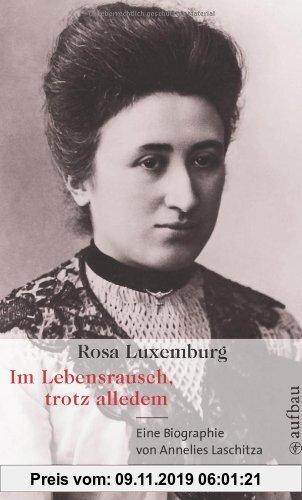 Gebr. - Rosa Luxemburg. Im Lebensrausch, trotz alledem: Eine Biographie