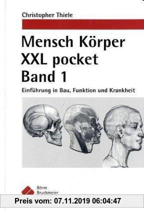 Gebr. - Mensch Körper XXL pocket Band 1: Einführung in Bau, Funktion und Krankheit