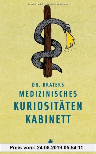Gebr. - Dr. Braters medizinisches Kuriositätenkabinett