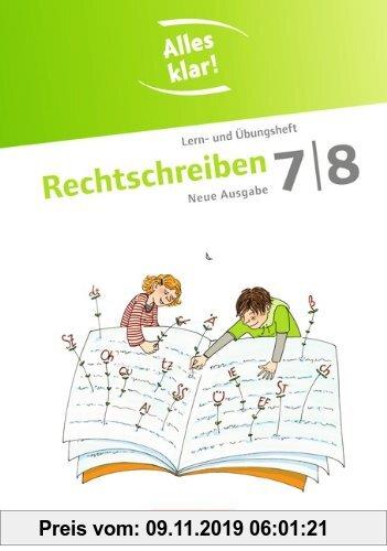 Gebr. - Alles klar! - Deutsch - Sekundarstufe I - Neue Ausgabe: 7./8. Schuljahr - Rechtschreiben: Lern- und Übungsheft mit beigelegtem Lösungsheft: ..