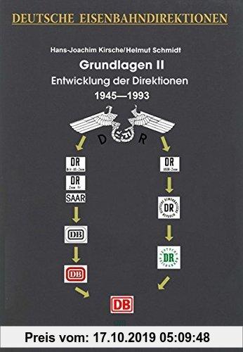 Gebr. - Deutsche Eisenbahndirektionen  Grundlagen II _ Entwicklung der Direktionen 1945 bis 1993