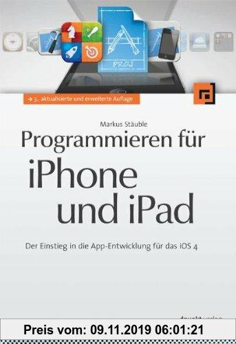 Gebr. - Programmieren für iPhone und iPad: Der Einstieg in die App-Entwicklung für das iOS 4
