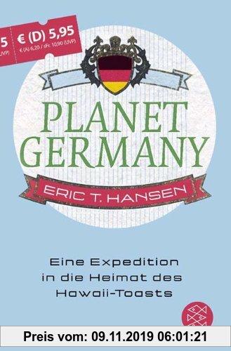 Gebr. - Planet Germany: Eine Expedition in die Heimat des Hawaii-Toasts