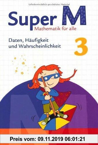 Gebr. - Super M - Zu allen Ausgaben: 3. Schuljahr - Daten, Häufigkeit und Wahrscheinlichkeit: Themenheft
