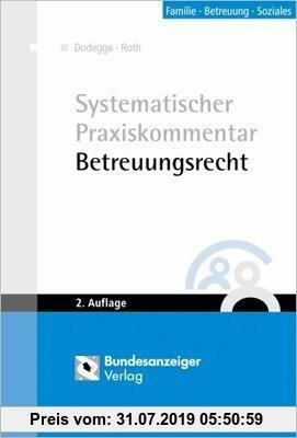 Gebr. - Systematischer Praxiskommentar Betreuungsrecht: Die aktuelle Kommentierung nach dem 2. BtÄndG