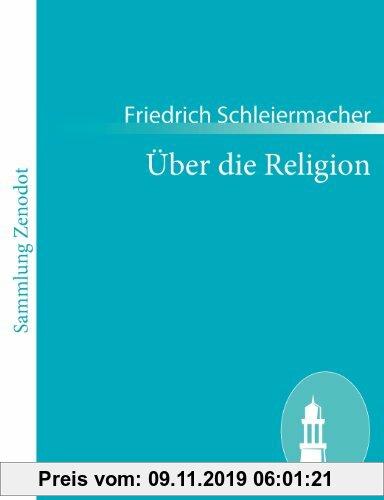 Gebr. - Über die Religion: Reden an die Gebildeten unter ihren Verächtern