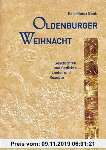 Gebr. - Oldenburger Weihnacht: Geschichten und Gedichte, Lieder und Rezepte