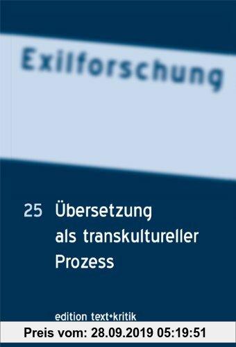 Gebr. - Exilforschung. Übersetzung als transkultureller Prozess (Exilforschung 25)