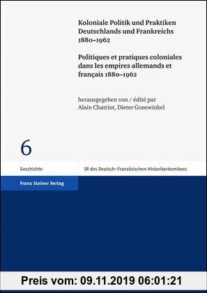 Gebr. - Koloniale Politik und Praktiken Deutschlands und Frankreichs 1880-1962. Politiques et pratiques coloniales dans les empires allemands et franç