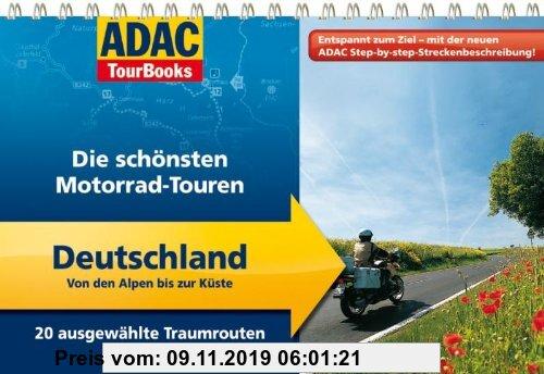 Gebr. - ADAC TourBooks Deutschland: Von den Alpen bis zur Küste: Die schönsten Motorrad-Touren: Die schönsten Motorrad-Touren