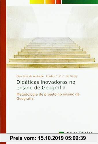 Didáticas inovadoras no ensino de Geografia Metodologia de projeto no ensino de Geografia