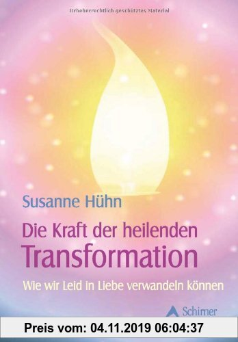 Gebr. - Die Kraft der heilenden Transformation - Wie wir Leid in Liebe verwandeln können
