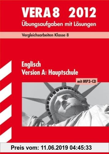 Gebr. - Vergleichsarbeiten VERA 8. Klasse; VERA 8 Englisch Version A: Hauptschule mit MP3-CD 2012; Übungsaufgaben mit Lösungen.