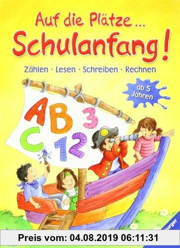 Gebr. - Auf die Plätze, Schulanfang!: Zählen - Lesen - Schreiben - Rechnen