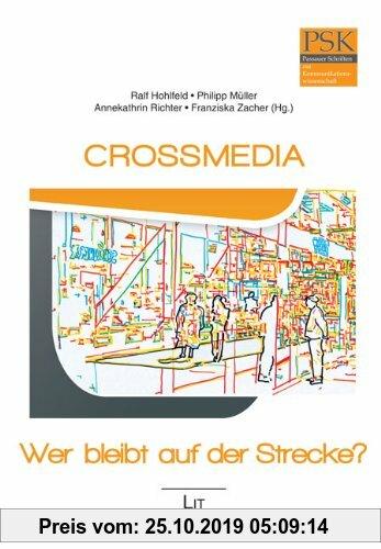 Gebr. - Crossmedia - Wer bleibt auf der Strecke?: Beiträge aus Wissenschaft und Praxis