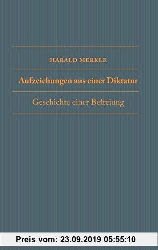 Gebr. - Aufzeichnungen aus einer Diktatur: Geschichte einer Befreiung
