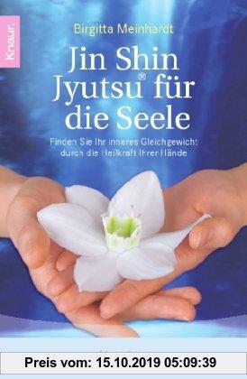 Gebr. - Jin Shin Jyutsu ® für die Seele: Finden Sie Ihr inneres Gleichgewicht durch die Heilkraft Ihrer Hände