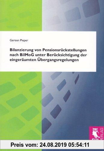 Gebr. - Bilanzierung von Pensionsrückstellungen nach BilMoG unter Berücksichtigung der eingeräumten Übergangsregelungen